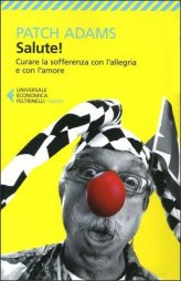"Recensione: ""Salute!"" di Patch Adams"