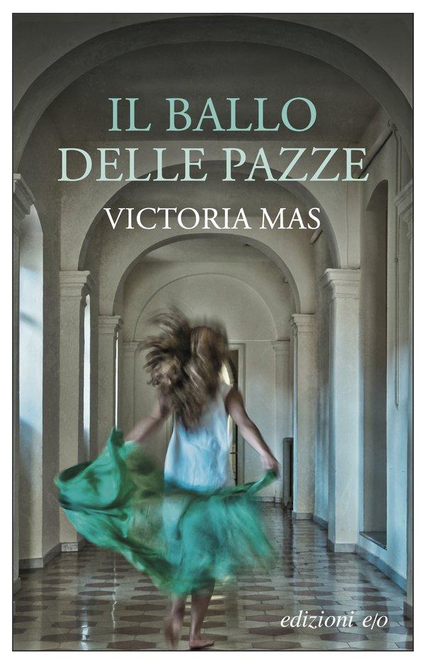 Copertina del libro Il ballo delle pazze di Victoria Mas. Edizioni E/O