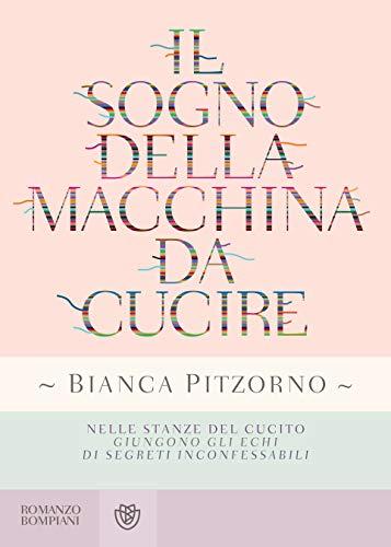 Copertina del libro Il sogno della macchina da cucire di Bianca Pitzorno