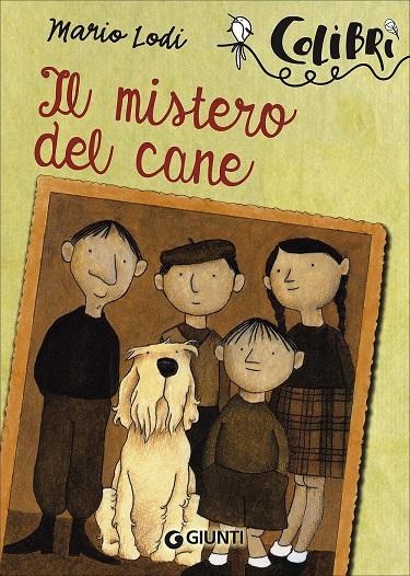 La copertina del libro Il mistero del cane di Mario Lodi. È illustrata una vecchia foto in bianco e nero con tre bambini, una bambina e un cane in posa per l'obiettivo.